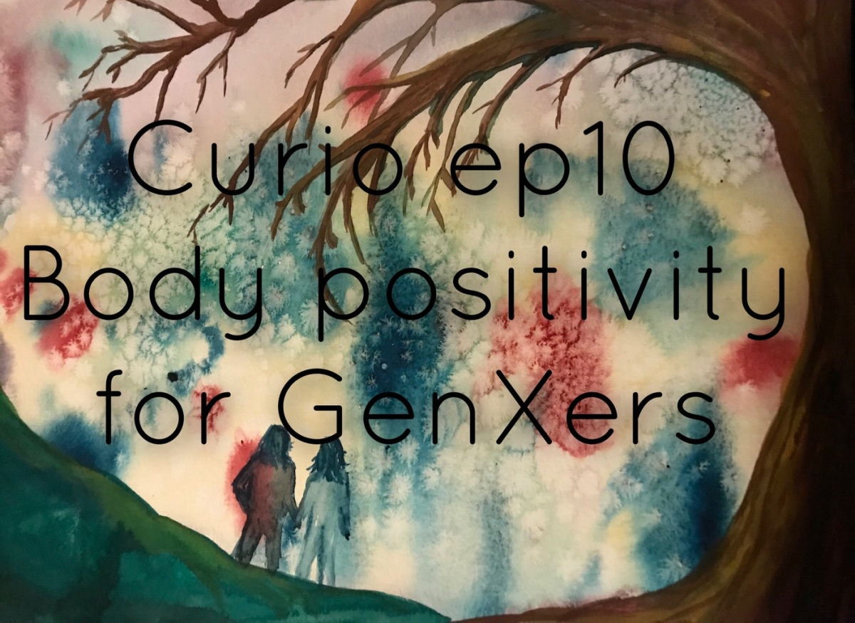 Episode 10 – Body Positivity and GenXers